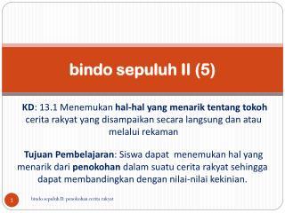 bindo sepuluh II  ( 5 )