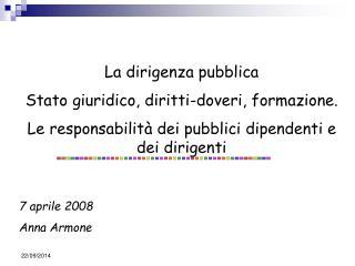 La dirigenza pubblica Stato giuridico, diritti-doveri, formazione.
