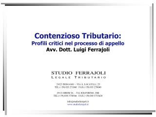 Contenzioso Tributario:  P rofili critici nel processo di appello Avv. Dott. Luigi Ferrajoli
