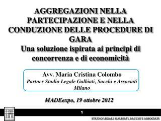 Avv. Maria Cristina Colombo Partner Studio Legale Galbiati, Sacchi e Associati Milano