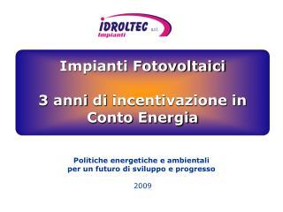 Politiche energetiche e ambientali per un futuro di sviluppo e progresso 2009