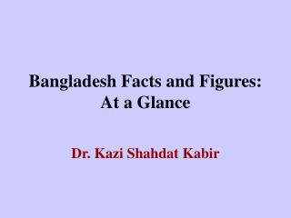 Bangladesh Facts and Figures: At a Glance