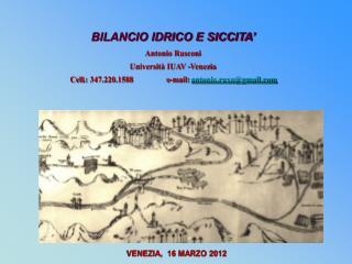 BILANCIO IDRICO E SICCITA' Antonio  Rusconi Università IUAV  -Venezia