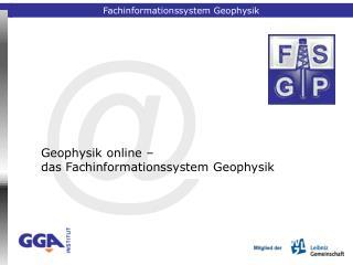 Geophysik online – das Fachinformationssystem Geophysik