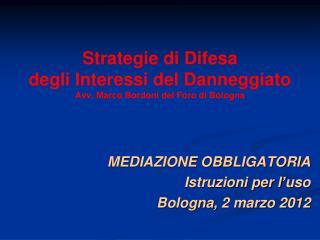 Strategie di Difesa  degli Interessi del Danneggiato Avv. Marco Bordoni del Foro di Bologna