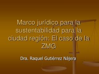 Marco jurídico para la sustentabilidad para la ciudad región: El caso de la ZMG