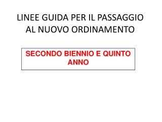 LINEE GUIDA PER IL PASSAGGIO AL NUOVO ORDINAMENTO