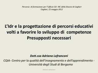 Percorso  di formazione per l'Ufficio CEI- IRC della Diocesi di Cagliari Cagliari, 15 maggio 2012
