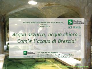 Acqua azzurra, acqua chiara� Com�� l�acqua di Brescia?