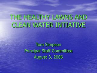 THE HEALTHY LAWNS AND CLEAN WATER INTIATIVE