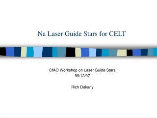 Na Laser Guide Stars for CELT