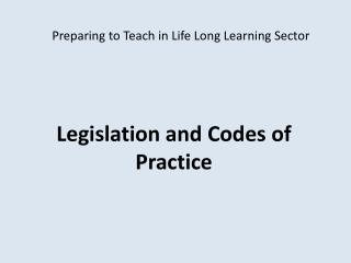 Preparing to Teach in Life Long Learning Sector