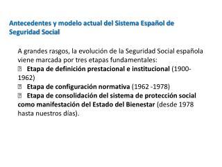 Antecedentes y modelo actual del Sistema Español de Seguridad Social