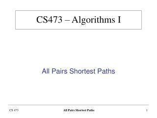CS 473  – Algorithms  I