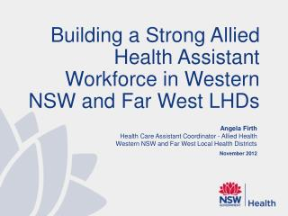 Building a Strong Allied Health Assistant Workforce in Western NSW and Far West LHDs
