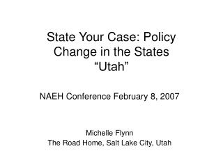 "State Your Case: Policy  Change in the States ""Utah"""