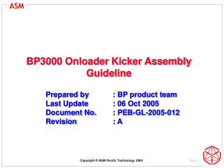 BP3000 Onloader Kicker Assembly Guideline
