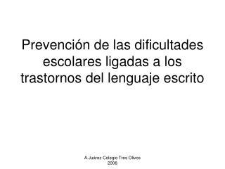 Prevenci n de las dificultades escolares ligadas a los trastornos del lenguaje escrito