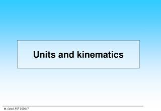 Units and kinematics