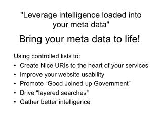 """""""Leverage intelligence loaded into your meta data"""""""
