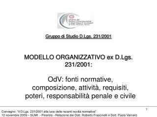 Gruppo di Studio D.Lgs. 231/2001 MODELLO ORGANIZZATIVO ex D.Lgs. 231/2001: