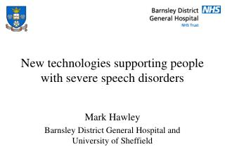 New technologies supporting people with severe speech disorders