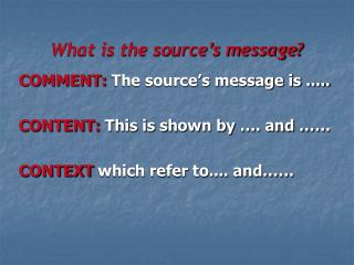 What is the source's message?