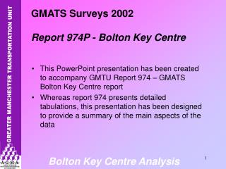 GMATS Surveys 2002 Report 974P - Bolton Key Centre