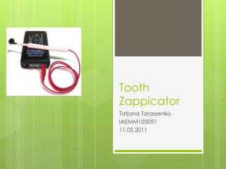 Tooth Zappicator
