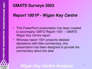 GMATS Surveys 2002 Report 1001P - Wigan Key Centre