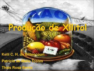 Produção de Xilitol