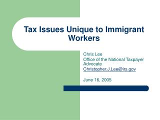 Tax Issues Unique to Immigrant Workers