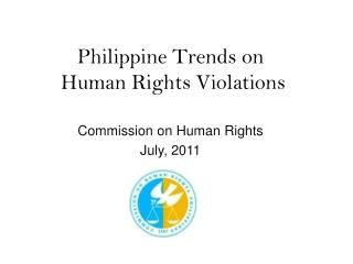 Philippine Trends on  Human Rights Violations