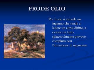 FRODE OLIO