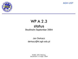 WP A 2.3 status Stockholm September 2004