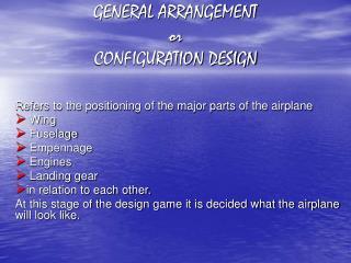 GENERAL ARRANGEMENT or CONFIGURATION DESIGN