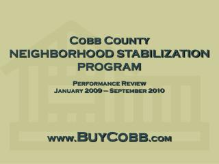 Cobb County NEIGHBORHOOD STABILIZATION PROGRAM Performance Review January 2009 � September 2010