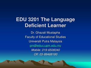 EDU 3201 The Language Deficient Learner