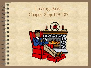 Living Area Chapter 8 pp.149-187