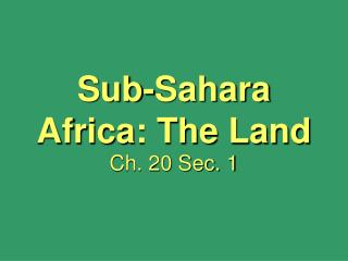 Sub-Sahara Africa: The Land