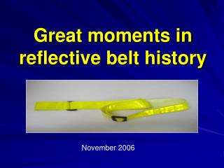 Great moments in  reflective belt history