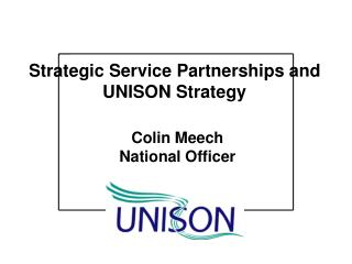 Strategic Service Partnerships and UNISON Strategy