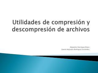 Utilidades de compresión y descompresión de archivos