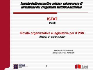 Impatto della normativa  privacy  sul processo di formazione del  Programma statistico nazionale