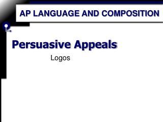 Persuasive Appeals