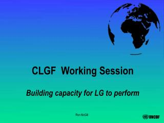 CLGF  Working Session Building capacity for LG to perform