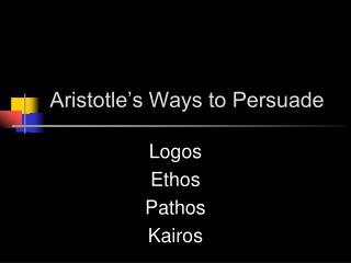 Aristotle's Ways to Persuade