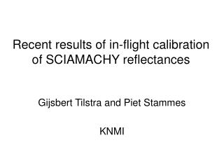 Recent results of in-flight calibration of SCIAMACHY reflectances
