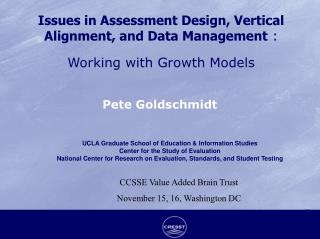 Issues in Assessment Design, Vertical Alignment, and Data Management  : Working with Growth Models