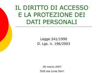 IL DIRITTO DI ACCESSO E LA PROTEZIONE DEI DATI PERSONALI